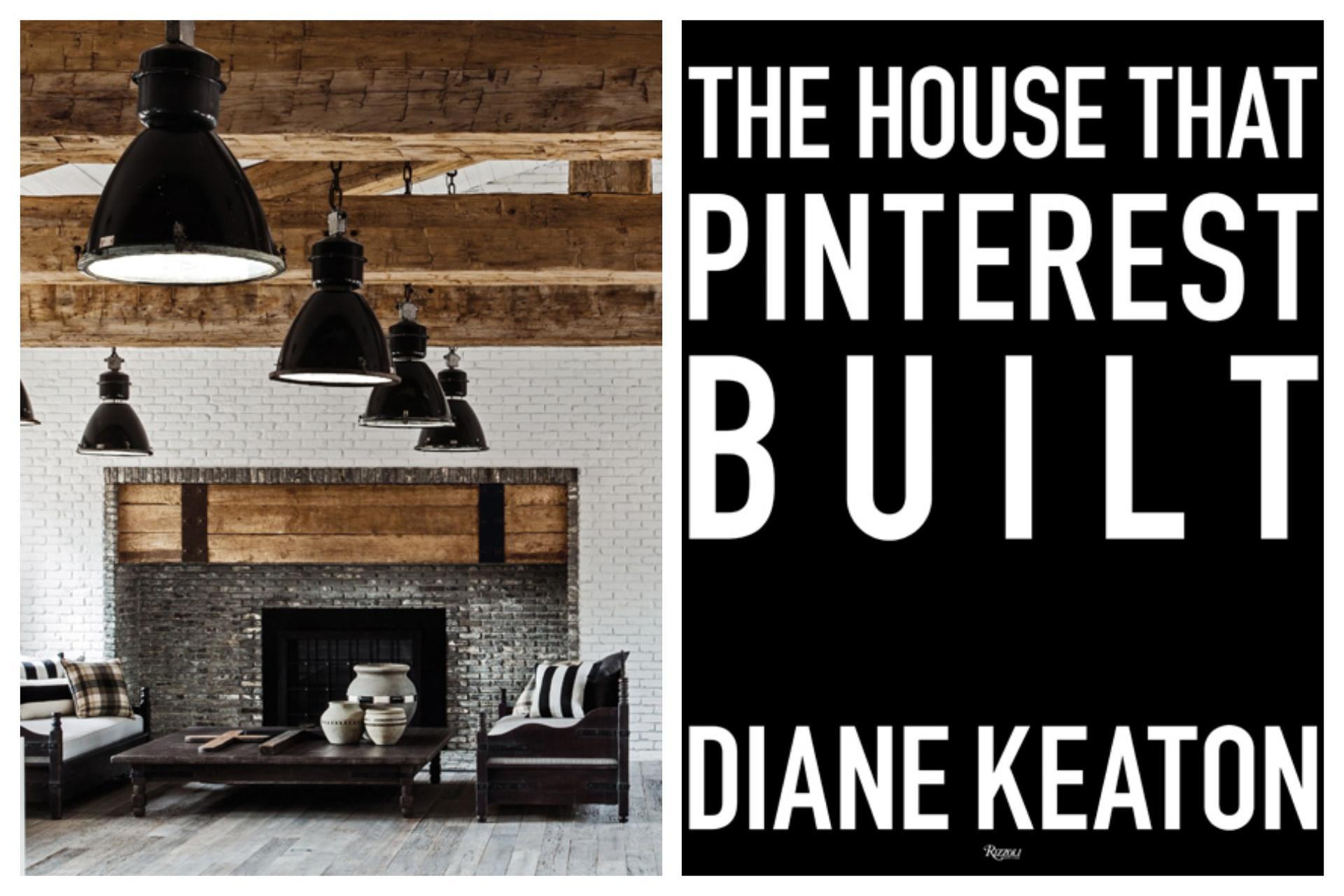 ביתה של דיאן קיטון ושער הספר 'הבית שפינטרסט בנה'. צילום: הוצאת Rizzoli